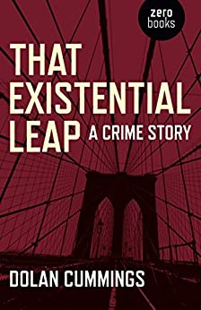 That Existential Leap: A Crime Story by [Cummings, Dolan]