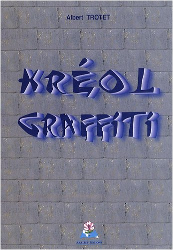 Kréol Graffiti par Albert Trotet