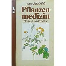 Pflanzenmedizin, Heilkraft aus der Natur