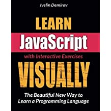 Learn JavaScript VISUALLY by Ivelin Demirov (2014-07-18)