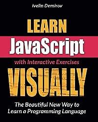 Learn JavaScript VISUALLY by Ivelin Demirov (2014-07-18)