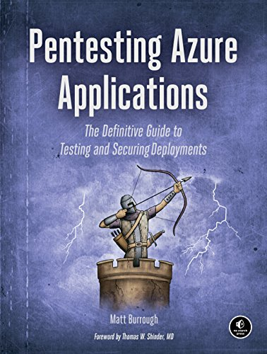 Pentesting Azure Applications: The Definitive Guide to Testing and Securing Deployments por Matt Burrough