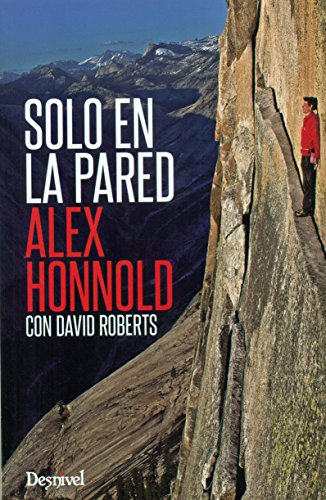 Solo en la pared por Alex Honnold