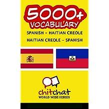 5000+ Spanish - Haitian Creole Haitian Creole - Spanish Vocabulary (Spanish Edition)