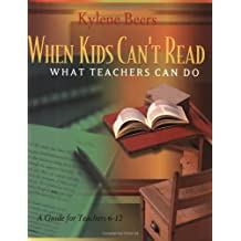 When Kids Can't Read-What Teachers Can Do: A Guide for Teachers 6-12