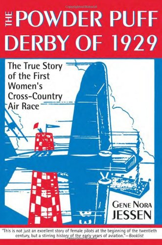 Powder Puff Derby of 1929: The True Story of the First Women's Cross-Country Air Race por Gene Nora Jessen