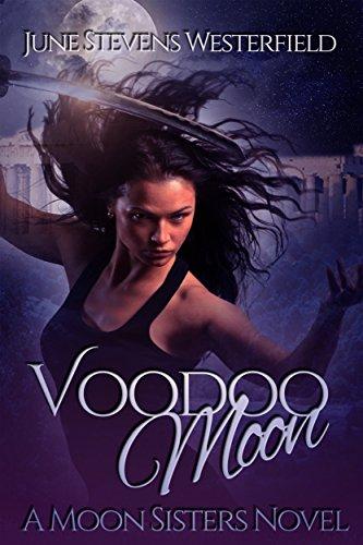 Voodoo Moon: A Moon Sisters Novel (English Edition)