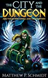 #8: The City and the Dungeon: And Those who Dwell and Delve Within