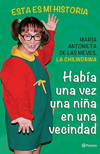 Había una vez una niña en una vecindad: Esta es mi historia por María Antonieta de las Nieves