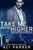 Take Me Higher: (A Chicago Mafia Syndicate) (Castaletta Book 1)