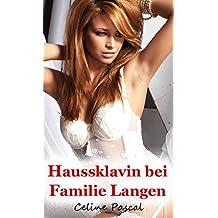 Haussklavin bei Familie Langen: Novelle