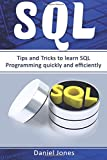 SQL: Tips and Tricks to Learn SQL Programming Quickly and Efficiently: Volume 2