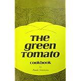 The green tomato cookbook
