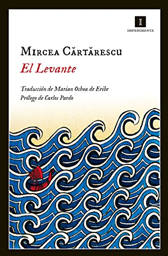 El Levante (Impedimenta nº 119) por Mircea Cartarescu