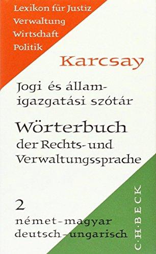 Wörterbuch der Rechts- und Verwaltungssprache  Tl. 2: Deutsch-Ungarisch