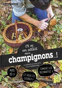 """Afficher """"Et si on allait aux champignons !"""""""