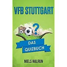VfB Stuttgart: Das Quizbuch von Branko Zebec über Jürgen Klinsmann bis zum Magischen Dreieck