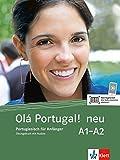 Olá Portugal ! neu A1-A2: Portugiesisch für Anfänger. Übungsbuch mit Audios (Olá Portugal! neu / Portugiesisch für Anfänger) -