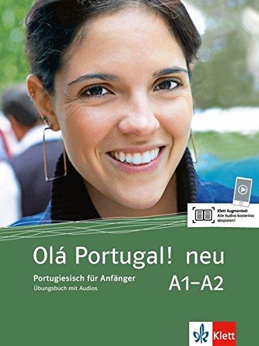 Olá Portugal ! neu A1-A2: Portugiesisch für Anfänger. Übungsbuch mit Audios