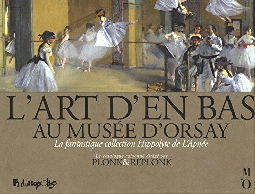 L'Art d'en bas au musée d'Orsay: La fantastique collection Hippolyte de L'Apnée par Plonk & Replonk