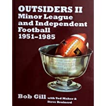 Outsiders II: Minor League and Independent Football 1951-1985