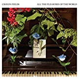 All the Pleasures of the World (Deluxe Edition) [Vinyl LP]