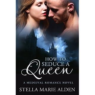 How to Seduce a Queen: A Medieval Romance Novel (English Edition)