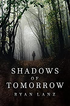 Shadows of Tomorrow: 2 Post-Apocalyptic Short Stories by [Lanz, Ryan]