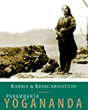 Karma and Reincarnation: The Wisdom of Yogananda, Volume 2