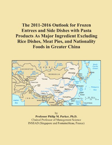 The 2011-2016 Outlook for Frozen Entrees and Side Dishes with Pasta Products As Major Ingredient Excluding Rice Dishes, Meat Pies, and Nationality Foods in Greater China China Pie Dish