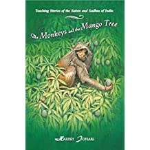 Monkeys and the Mango Tree: Teaching Stories of the Saints and Sadhus of India by Harish Johari (1-May-1998) Paperback