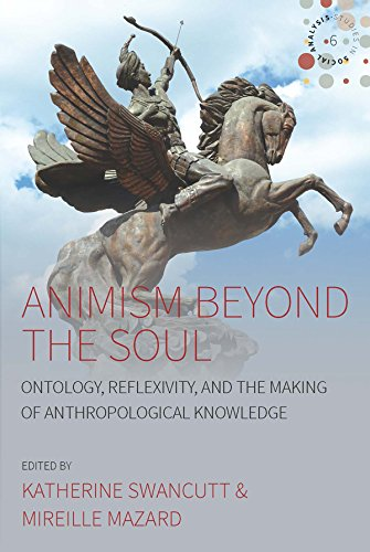 Animism beyond the Soul: Ontology, Reflexivity, and the Making of Anthropological Knowledge (Studies in Social Analysis Book 6) (English Edition)