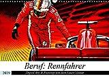 Beruf: Rennfahrer - Digital Artworks & Paintings von Jean-Louis Glineur (Wandkalender 2019 DIN A3 quer): Rennfahrer: Tra