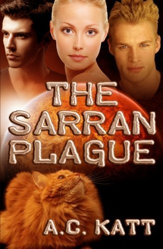 The Sarran Plague by A. C. Katt (2013-09-11)