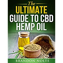 The Ultimate Guide to CBD Hemp Oil (English Edition)