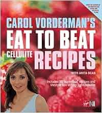 Carol Vorderman's Eat To Beat Cellulite Recipes: Amazon.de