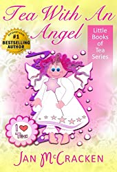 Tea With An Angel (Little Books of Tea Series)
