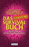 Das Sex- und Dating-Survival-Buch: Überleben im Beziehungsdschungel - Joshua Piven