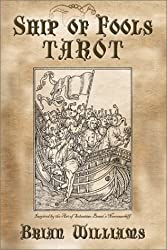 Ship of Fools Tarot: Based on the Art of Sebastian Brant's Narrenschiff [With 78-Card Deck]: Based on the Art of Sebastian Brant's