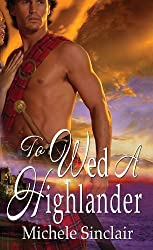 To Wed a Highlander by Michele Sinclair (2012-12-31)