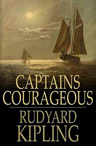 Captains courageous (Illustrated): A STORY OF THE GRAND BANKS by [Kipling, Rudyard]