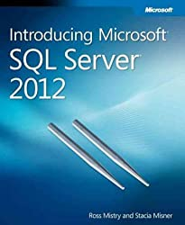 By Mistry, Ross [ [ Introducing Microsoft SQL Server 2012 [ INTRODUCING MICROSOFT SQL SERVER 2012 BY Mistry, Ross ( Author ) Apr-07-2012[ INTRODUCING MICROSOFT SQL SERVER 2012 [ INTRODUCING MICROSOFT SQL SERVER 2012 BY MISTRY, ROSS ( AUTHOR ) APR-07-2012 ] By Mistry, Ross ( Author )Apr-07-2012 Paperback ] ] Apr-2012[ Paperback ]