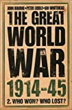 The Great World War 1914-45: Who Won? Who Lost? v. 2
