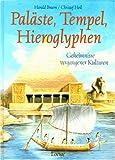 Paläste, Tempel, Hieroglyphen - Harald Braem, Christof Heil