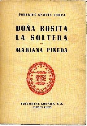 DOA ROSITA LA SOLTERA O EL LENGUAJE DE LAS FLORES. MARIANA PINEDA.