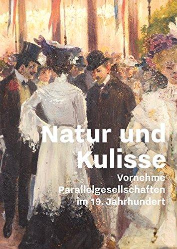 natur-und-kulisse-vornehme-parallelgesellschaften-im-19-jahrhundert
