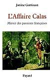 L'Affaire Calas : Miroir des passions françaises (Divers Histoire)