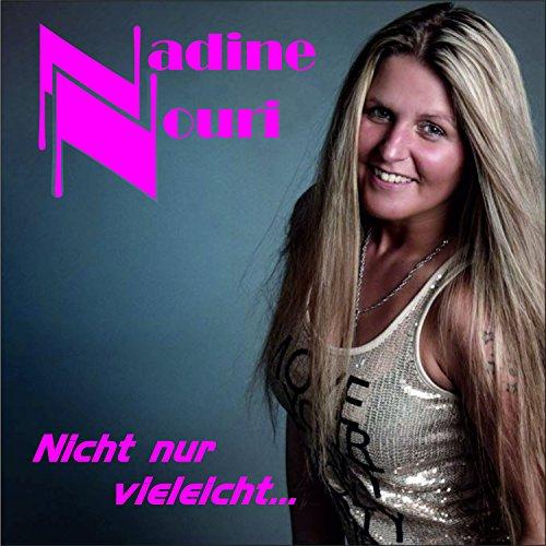 Nadine Nouri - Nicht nur vielleicht