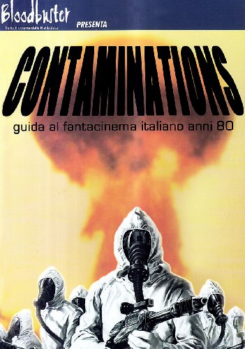 Contaminations. Guida al fantacinema italiano anni '80