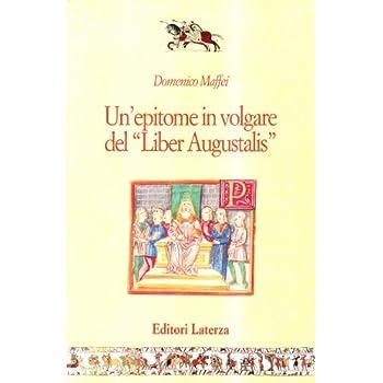 Un'epitome In Volgare Del «Liber Augustalis»